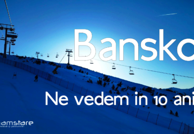 Bansko, ne mai vedem peste 10 ani!